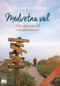 MEDVETNA VAL – FRÅN OFFERKOFTA TILL MÖJLIGHETSMANTEL Stellan Nordahl